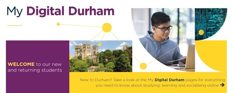 New to Durham? Take a look at the My Digital Durham pages for everything you need to know about studying, learning and socialising online