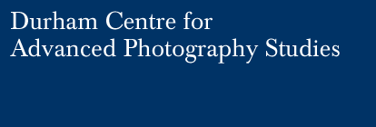 Durham Centre for Advanced Photography Studies