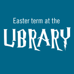 Easter term at the Library