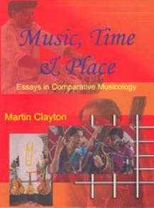 Image: Music, time and place: Essays in comparative musicology