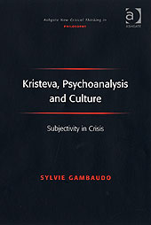 Kristeva, Psychoanalysis and Culture: Subjectivity in Crisis