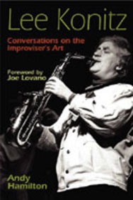 Lee Konitz: Conversations on the Improviser's Art