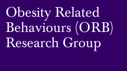 Obesity Related Behaviours (ORB) Research Group
